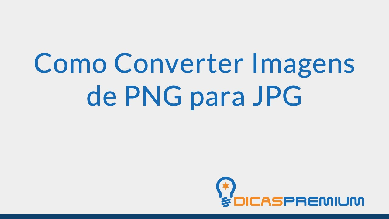 Como Converter Imagens de PNG para JPG.