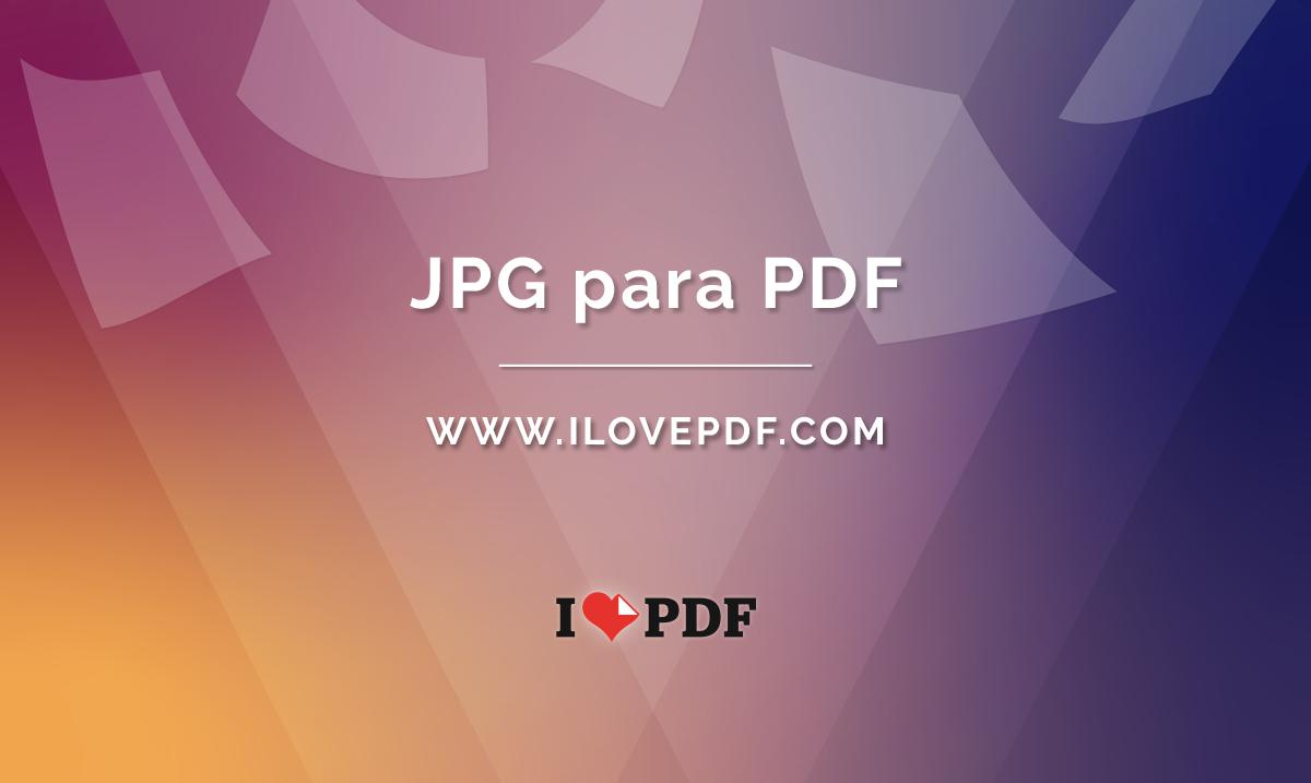 Converter JPG para PDF. Imagens JPG para PDF online.