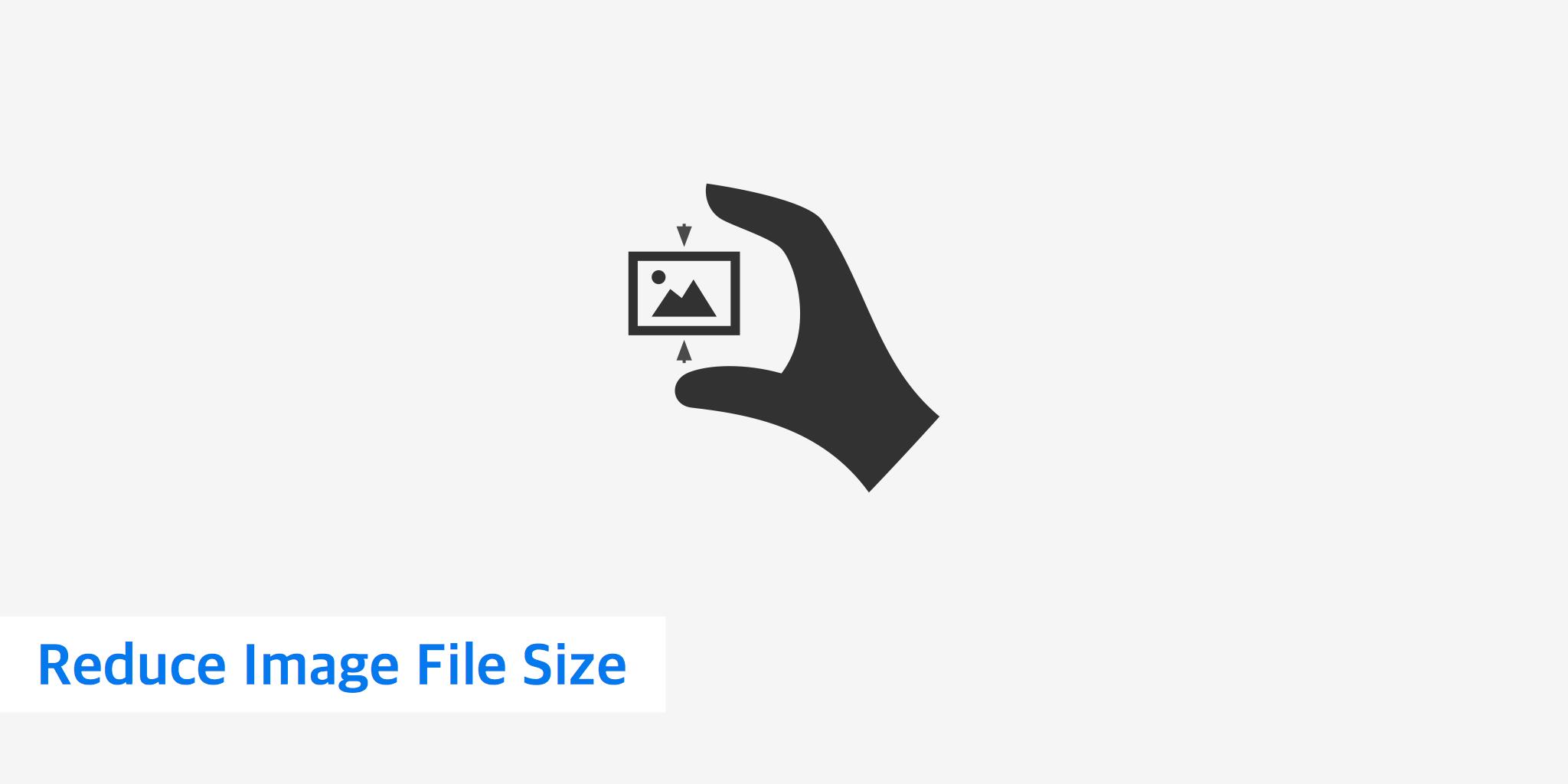 Reduce Image File Size.