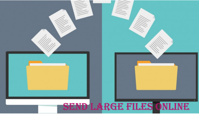 Best ways to share and send large Document files, video file, zip.