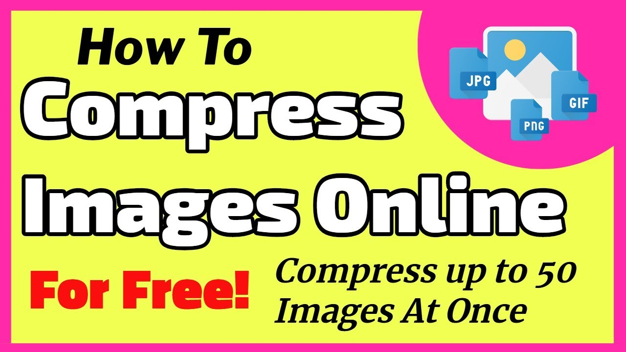 How to Compress Jpeg, Png, WebP, Gif Images Online for Free Without Losing  the Quality.