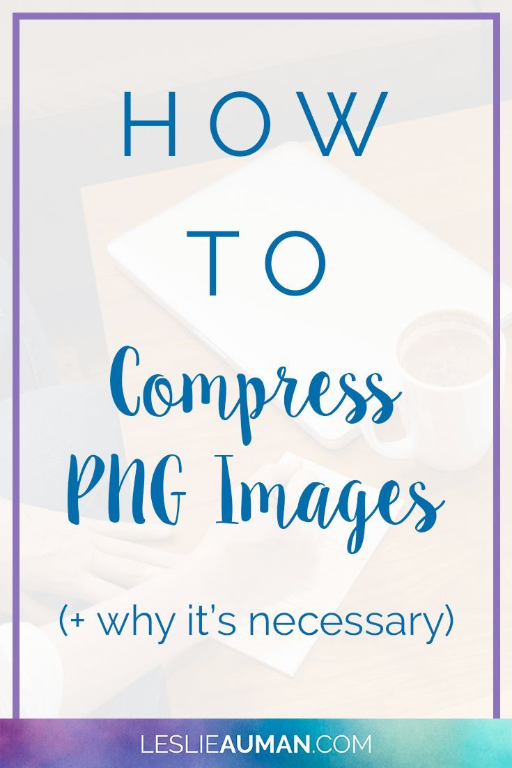 How to Compress PNG Images (+ Why It's Necessary.