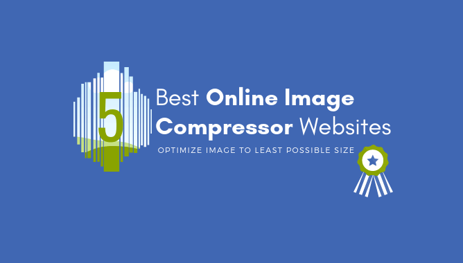 5 Best Online Image Compressor Websites.