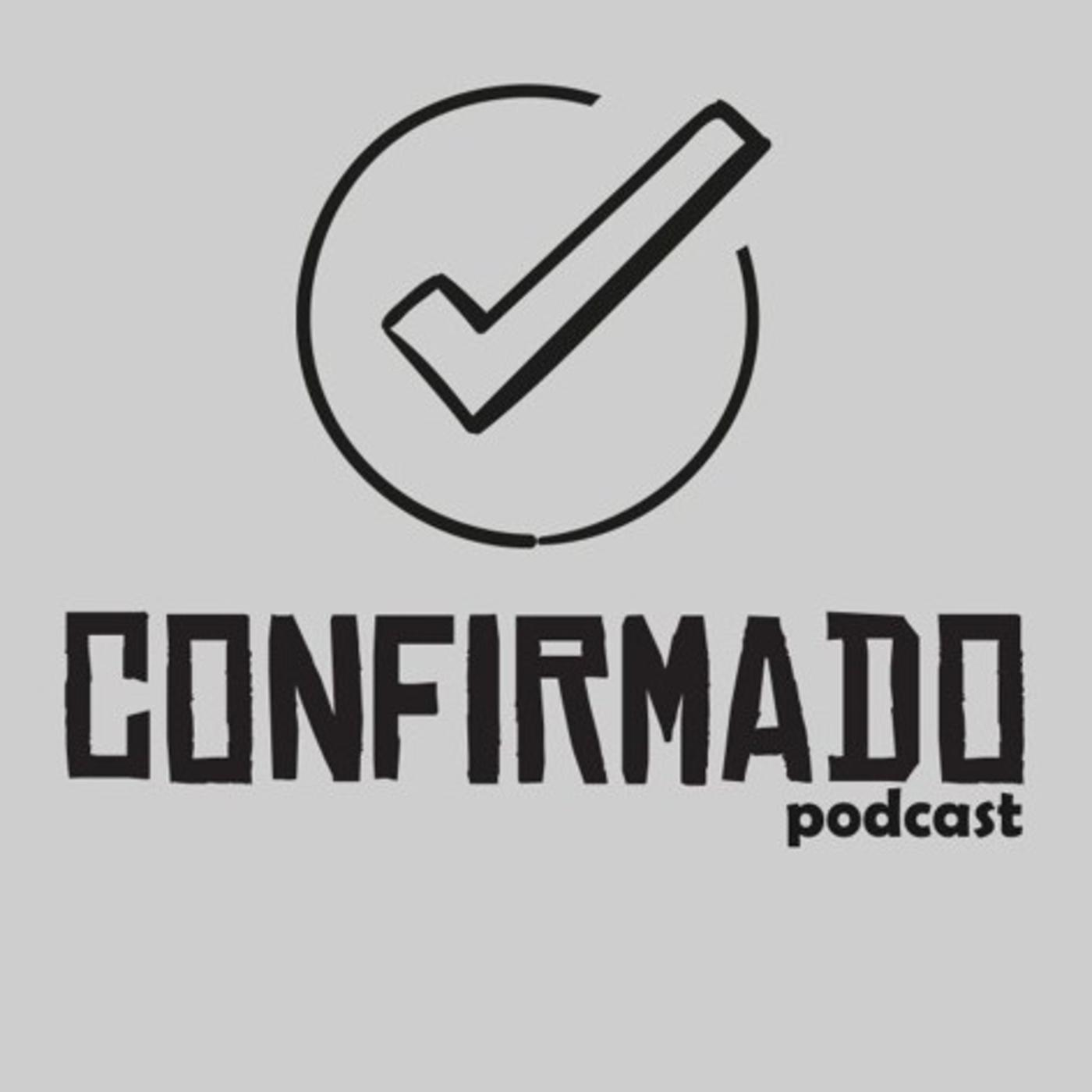 Confirmado Podcast.