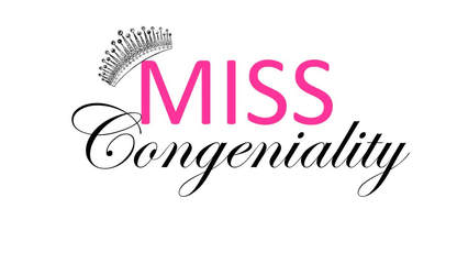 VOTE for Miss Congeniality.