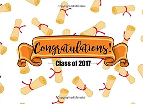 Congratulations Class of 2017: Graduation Guest Book/Sign In.