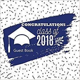 Congratulations Class Of 2018 Guest Book: Congratulatory.