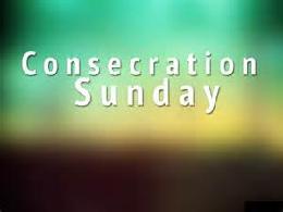 Consecration Sunday: Nov. 17.