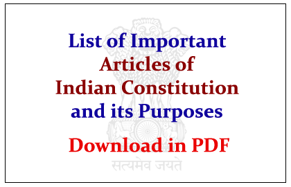 List of Important Articles of Indian Constitution and its Purposes.