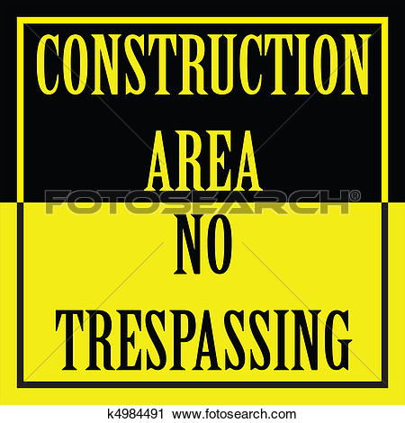 Clipart of CONSTRUCTION AREA NO TRESPASSING k4984491.