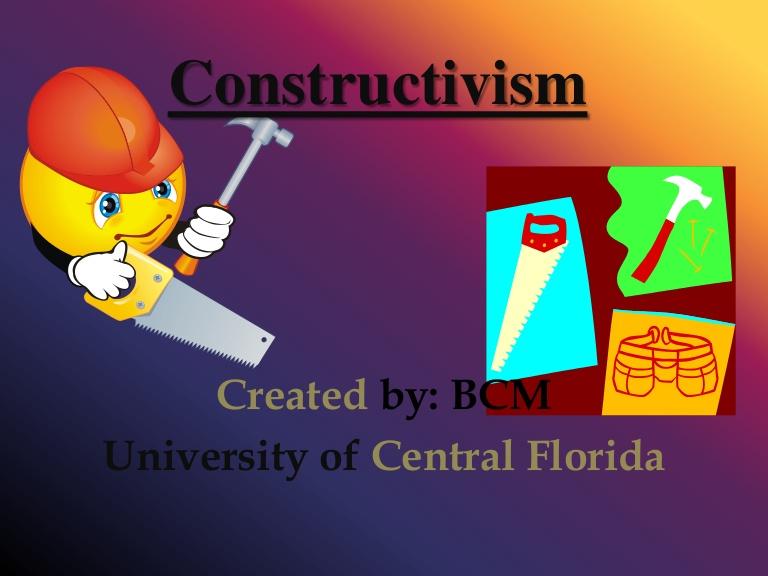 Constructivism.