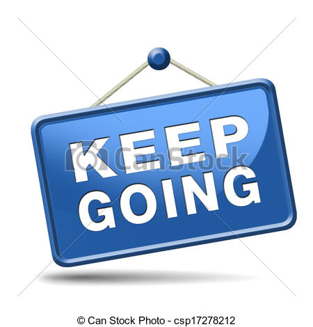 Clipart of keep going or moving don't stop continue don't give up.