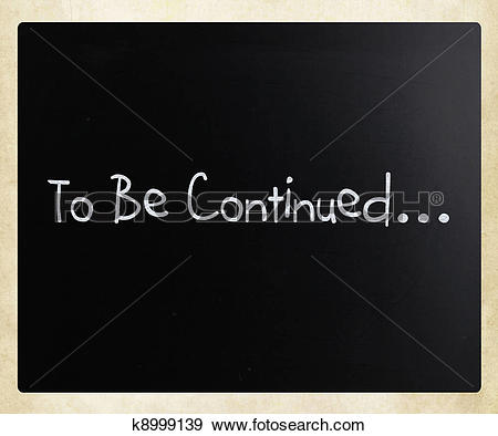 "Stock Illustration of ""To be continued"" handwritten with white."