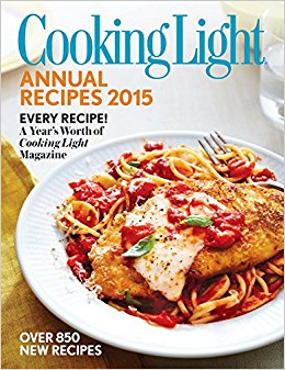 Cooking Light Annual Recipes 2015: Every Recipe! A Year's Worth of.