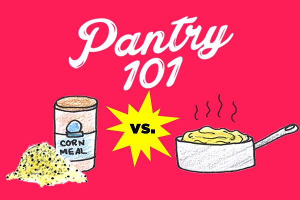 Pantry 101: Cornmeal vs. polenta.