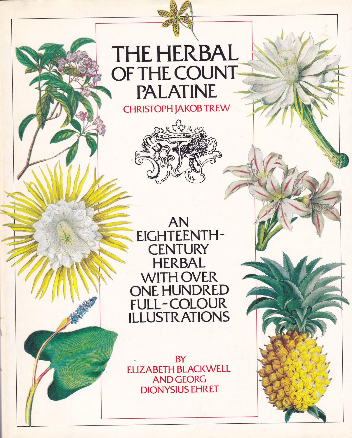 The Herbal of the Count Palatine by Elizabeth Blackwell and Georg.