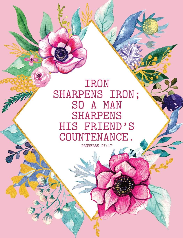 Iron Sharpens Iron; So A Man Sharpens His Friend\'s.