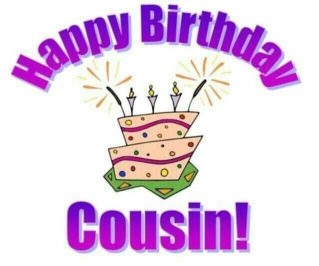 Happy birthday cousin.