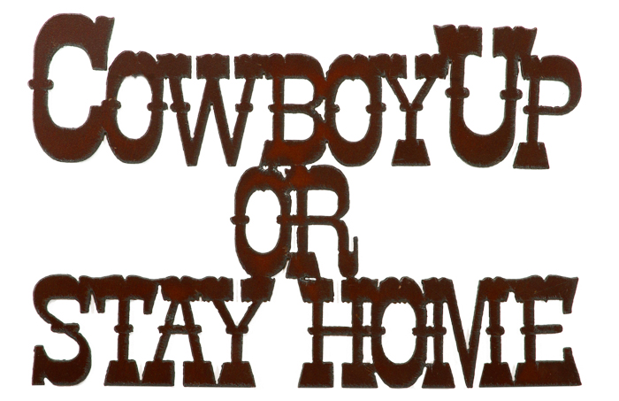 Cowboy Up Stay Home Cut.