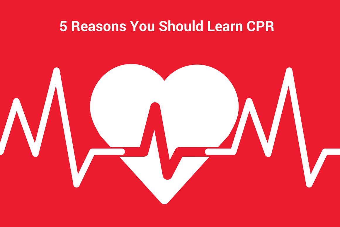 5 Reasons You Should Learn CPR.