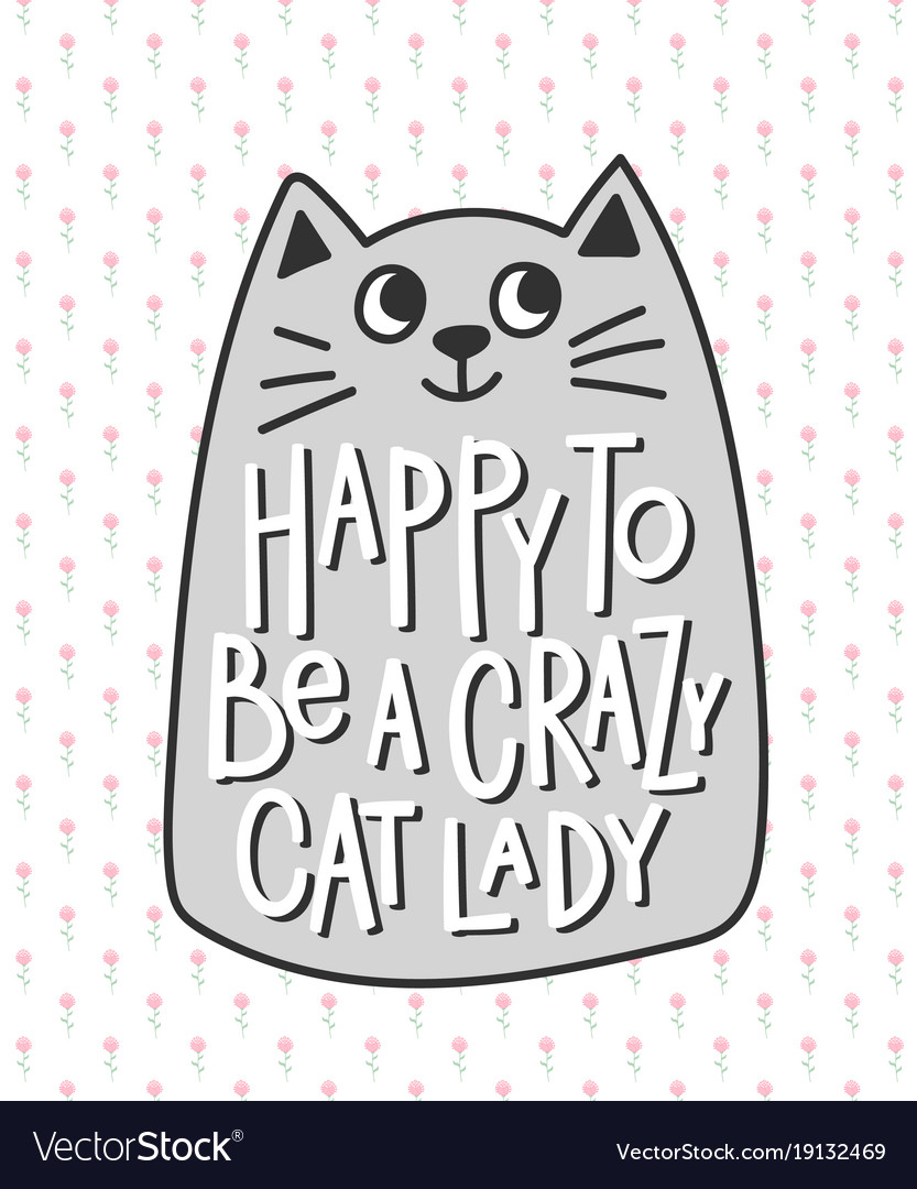 Happy to be a crazy cat lady shirt quote lettering.