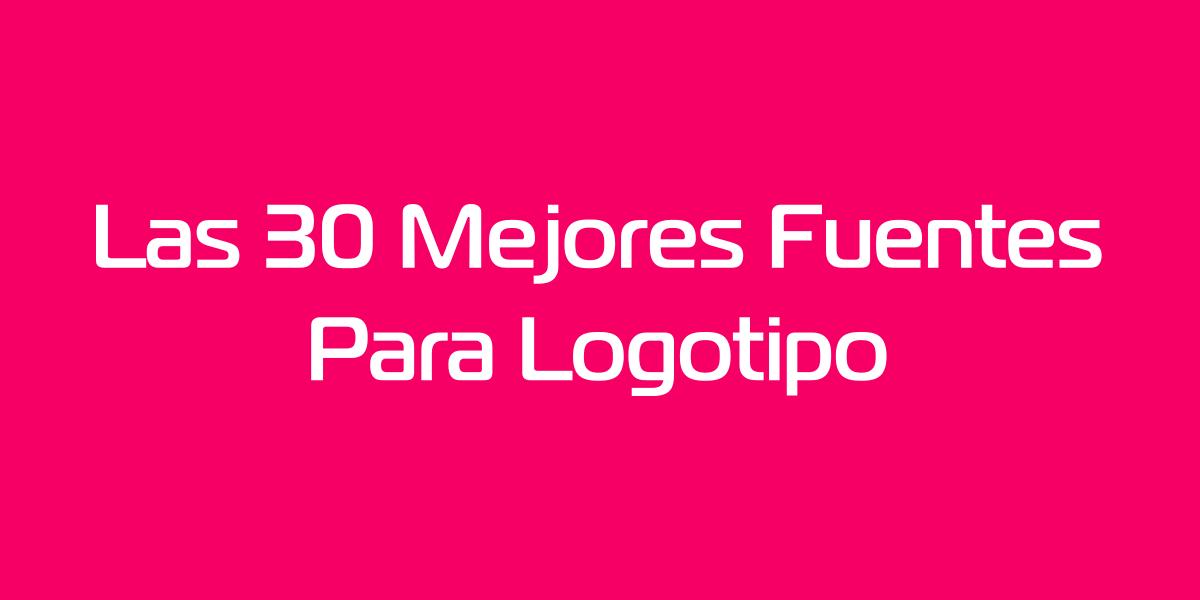 30 mejores fuentes gratuitas para tu logotipo.