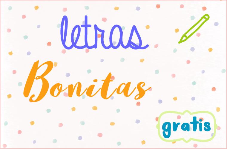 LETRAS BONITAS.