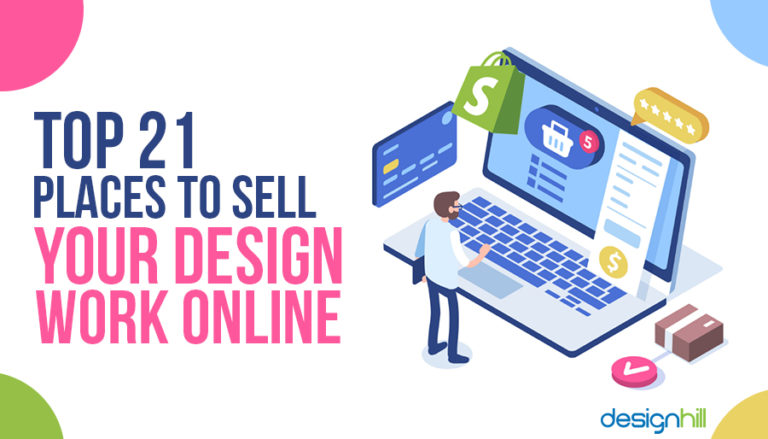 Top 21 Places To Sell Your Design Work Online.