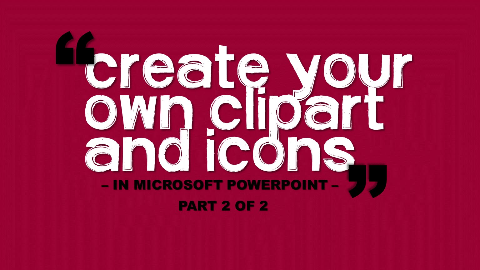 Create your own ClipArt in Microsoft PPT Part 2 of 2.