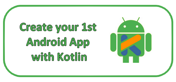 Create your first Android App with Kotlin.