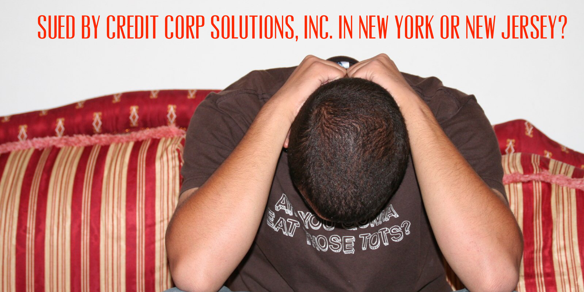 Sued By Credit Corp Solutions, Inc. in New York or New Jersey?.