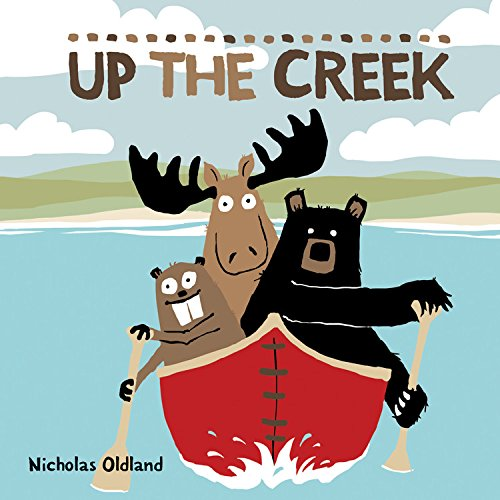 Up the Creek (Life in the Wild): Nicholas Oldland.