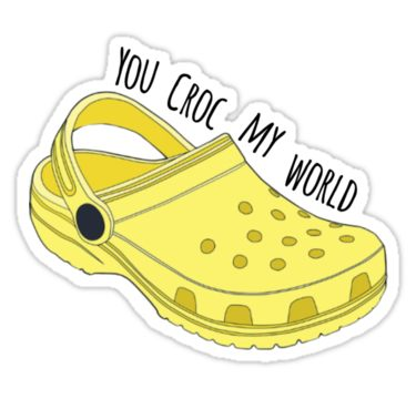 You Croc My World Sticker in 2019.