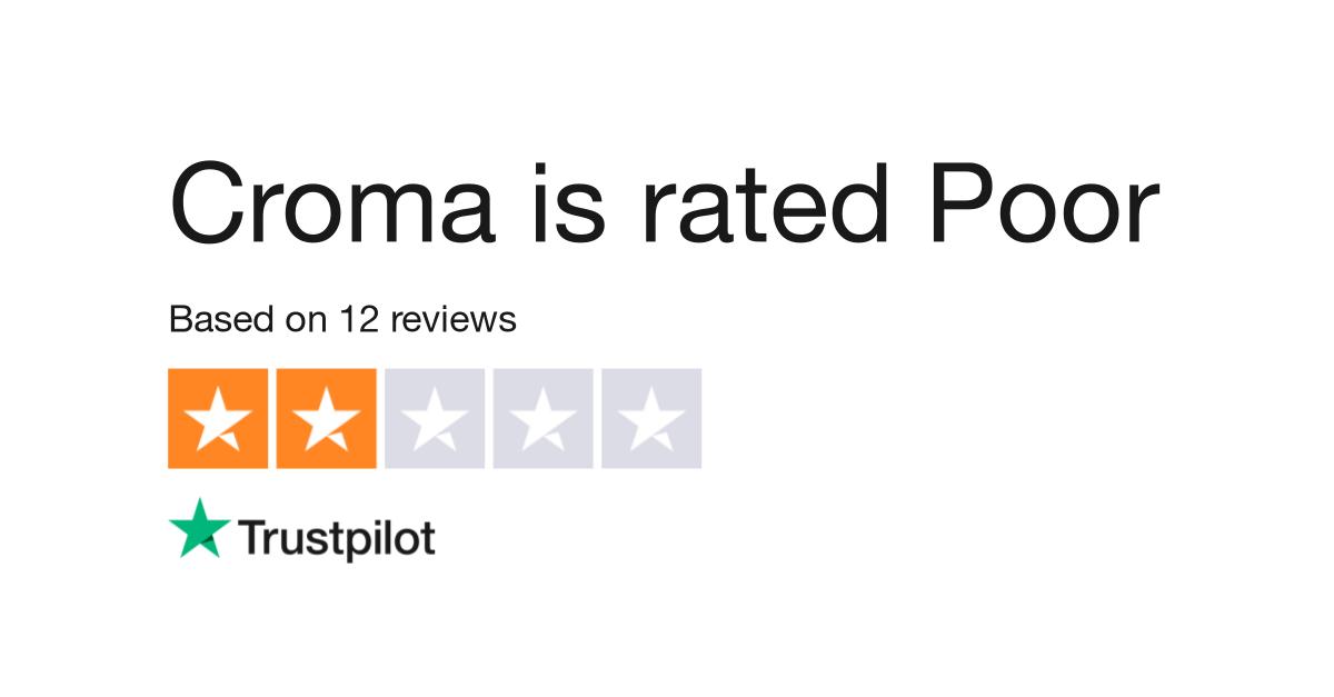 Croma Reviews.