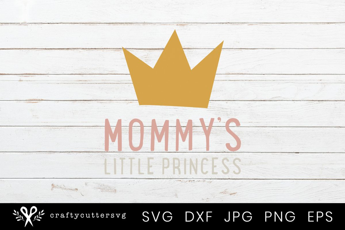 Mommys Little Princess Svg Cute Crown Clipart Cutting File.