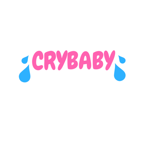 Cry baby.
