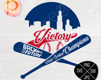 Chicago Cubs are World Series Champions 4 SVG*Back to the future.