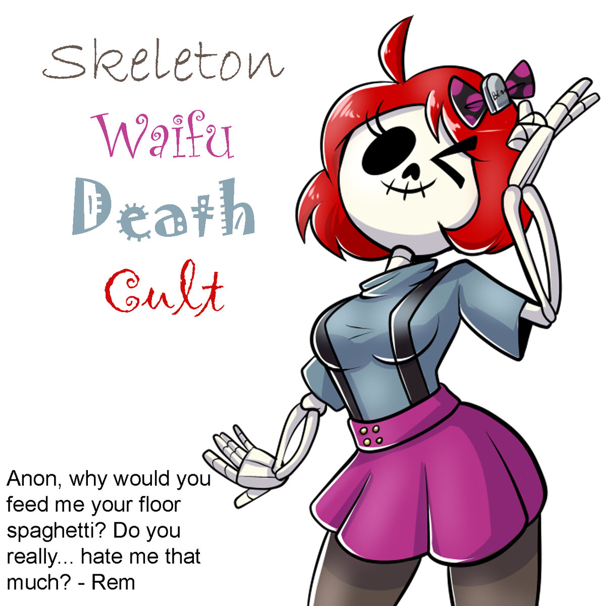Day of the Dead (Happy Birthday Skeleton Waifu).