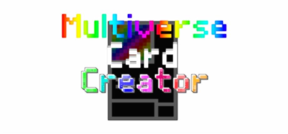 Multiverse Card Creator Is A Custom Card Maker By Unibrine.