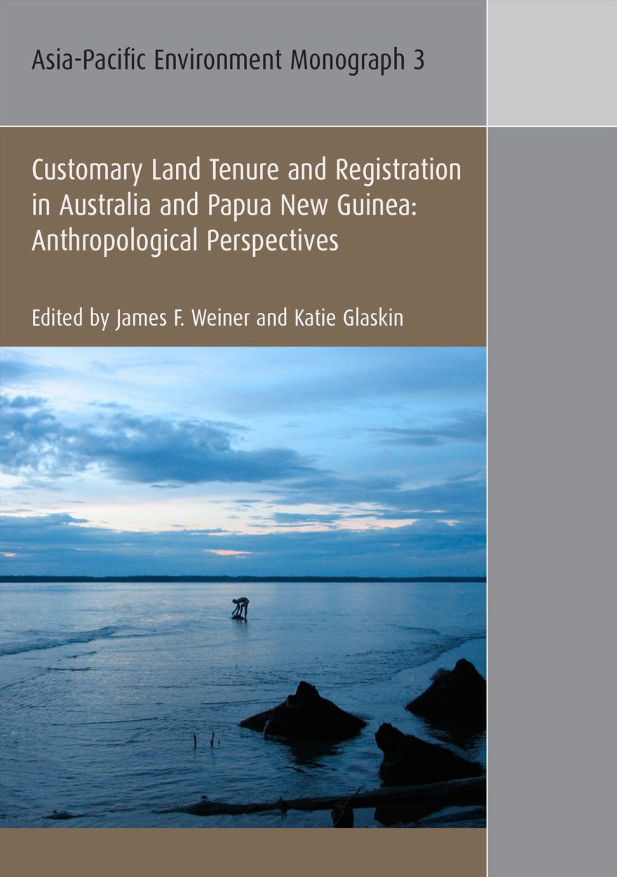 Customary Land Tenure & Registration in Australia and Papua New Guinea.