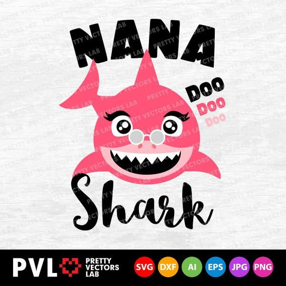 Nana Shark Svg, Shark Family Svg, Grandma Shark Svg Dxf Eps Png, Mothers  Day Clipart Svg, Mother Gift, Mom T.