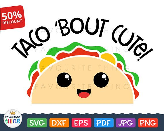 Taco 'Bout Cute Svg Tacos Lover Cut Design Toddler Kids Baby Mom.