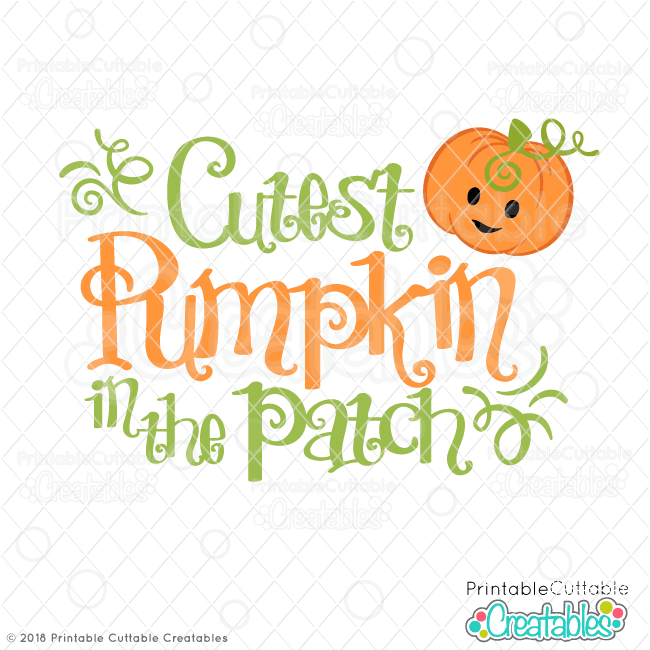 Cutest Pumpkin in the Patch SVG File for Silhouette, for Cricut.