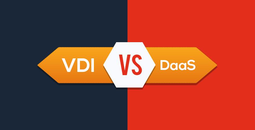 Virtual Desktop Infrastructure vs. Desktop as a Service.