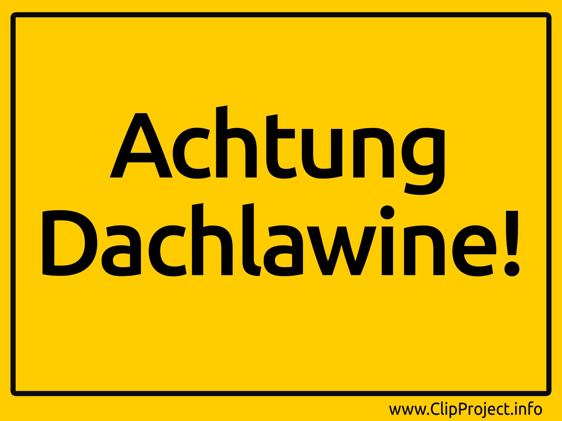 Achtung Dachlawine Schild.