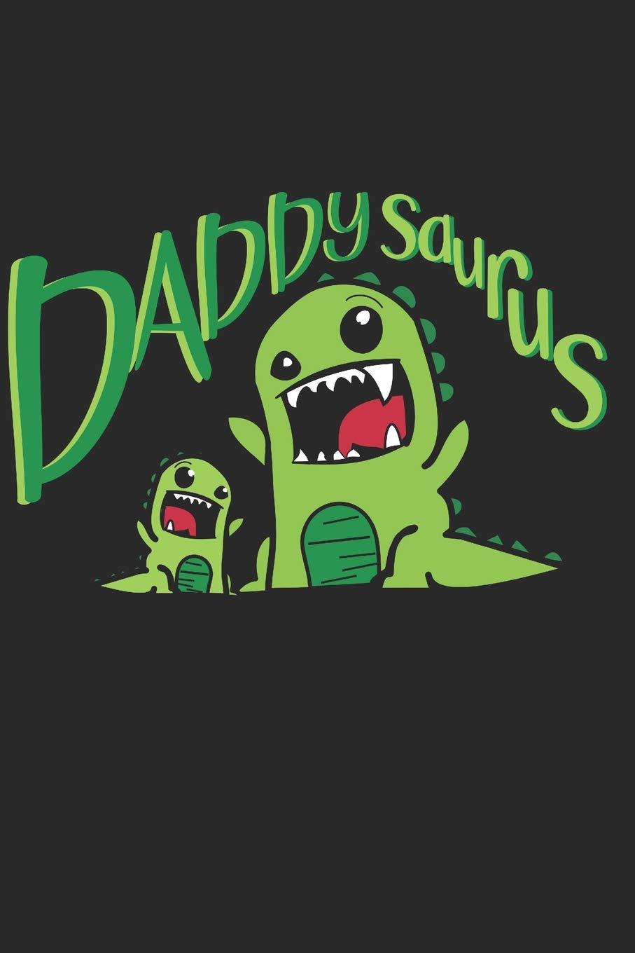Daddysaurus: Daddy Notebook Dinosaurs Lover Journal T.