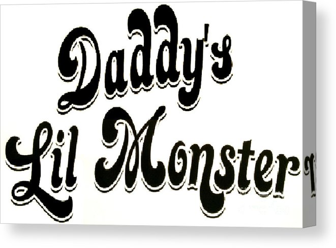 Daddy\'s Lil Monster Canvas Print.