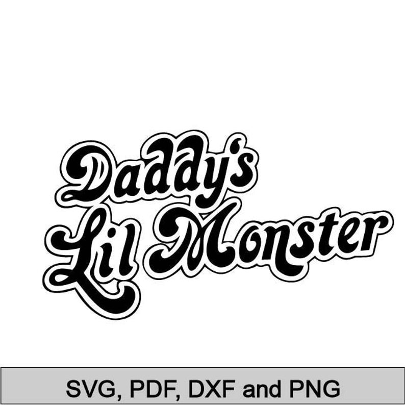 Daddy's Lil Monster Quote, Files for Cutting Machines, Daddys Lil Monster  svg pdf dxf png, diy Daddy's Lil Monster T.