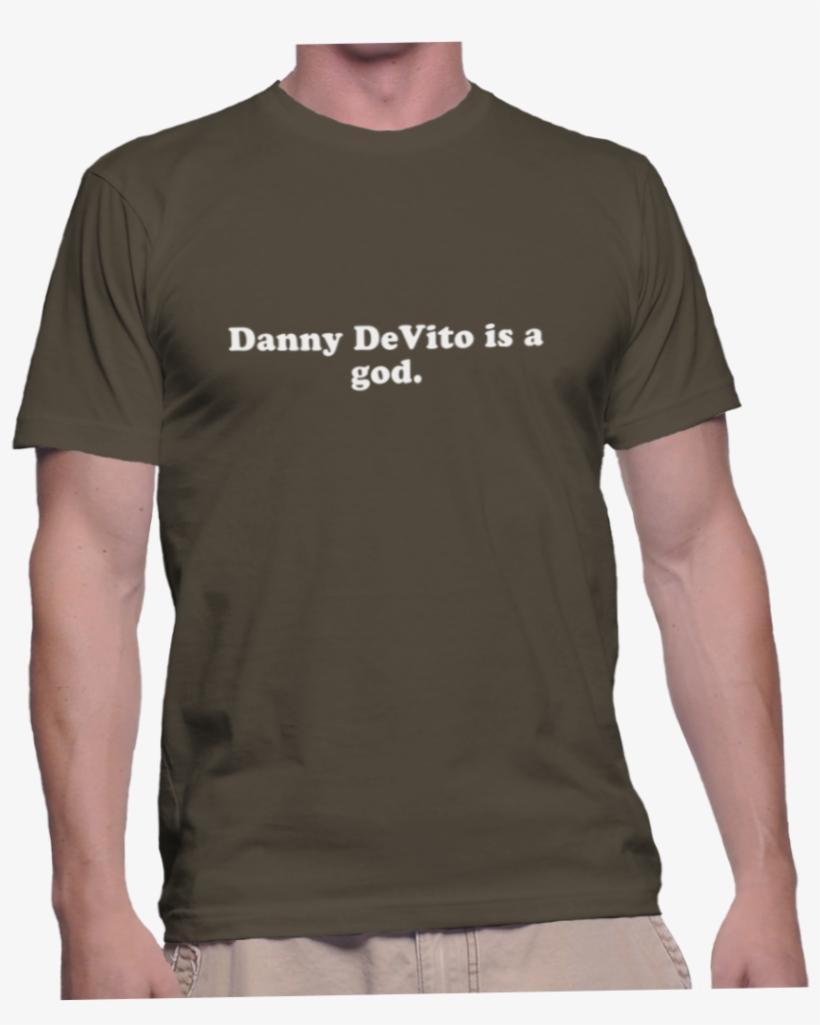 Danny Devito Is A God.