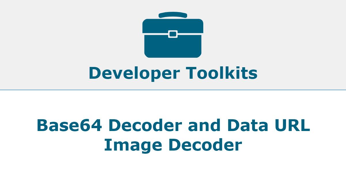 Base64 Decoder and Data URL Image Decoder.